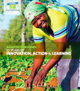 Adaptation Fund: 10 Years of Innovation, Action & Learning